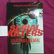 Serial Killers - Anatomia do Mal - 9788566636123 - Livros