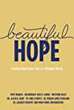 Beautiful Hope: Finding Hope Every Day in a Broken World