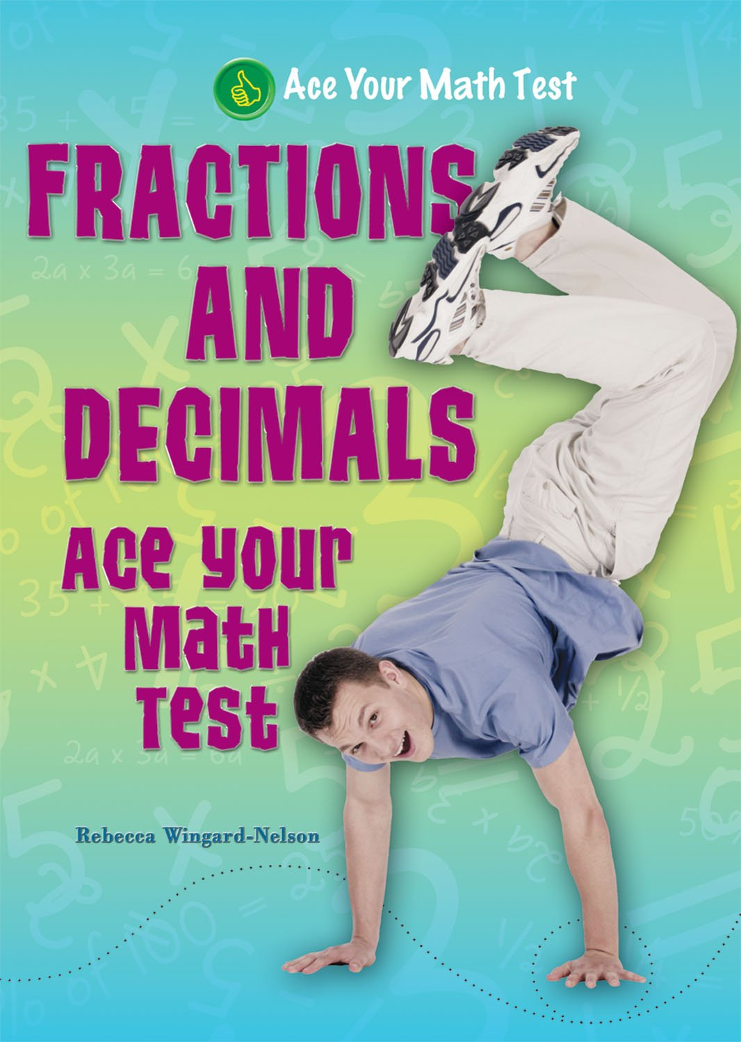 Read Online Fractions and Decimals (Ace Your Math Test) PDF