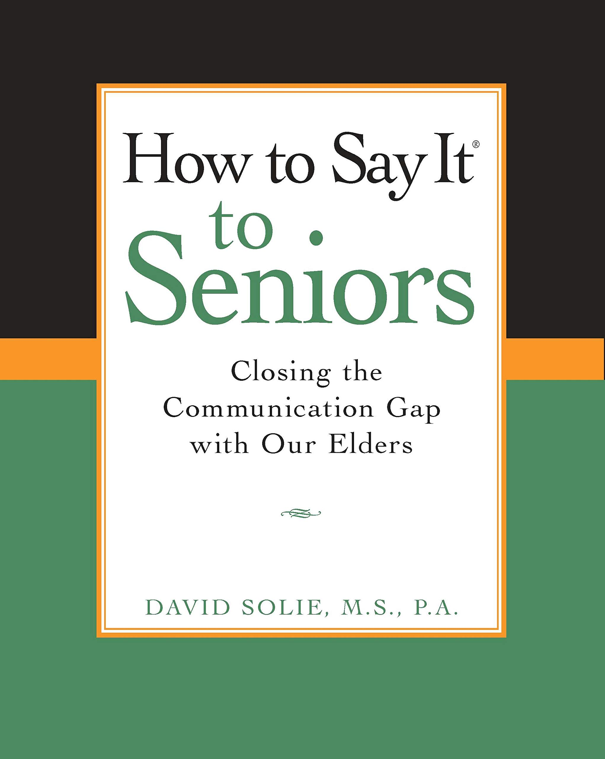 How to Say It to Seniors: Closing the Communication Gap with Our ...