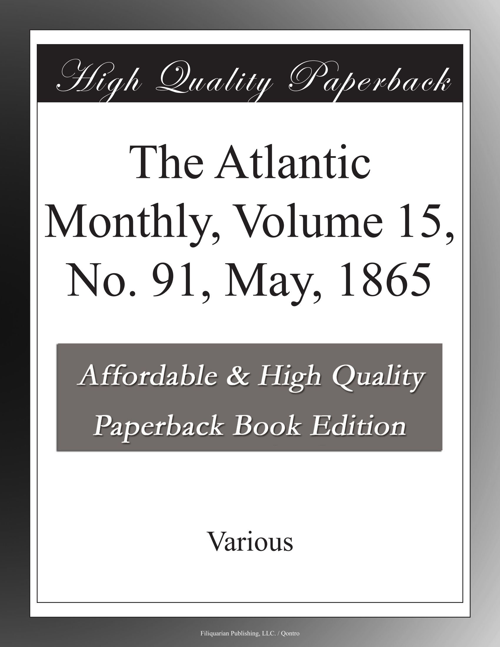 Read Online The Atlantic Monthly, Volume 15, No. 91, May, 1865 pdf epub