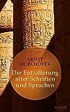 Die Entzifferung alter Schriften und Sprachen (Reclam Taschenbuch, Band 20415)