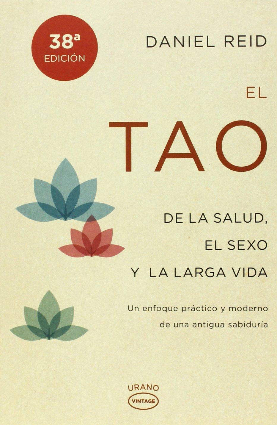 El tao de la salud, el sexo y la larga vida (Vintage) Tapa blanda – 5 may 2014 Daniel Reid Urano 8479538791 Healing - General