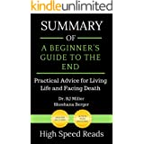 Summary of A Beginner's Guide to the End: Practical Advice for Living Life and Facing Death