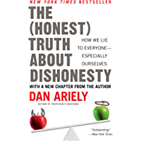 The Honest Truth About Dishonesty: How We Lie to Everyone--Especially Ourselves (English Edition)
