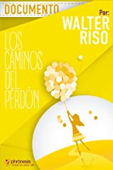 Documento Los caminos del perdón: Como perdonar encontrando paz y libertad. (Spanish Edition) Kindle Edition