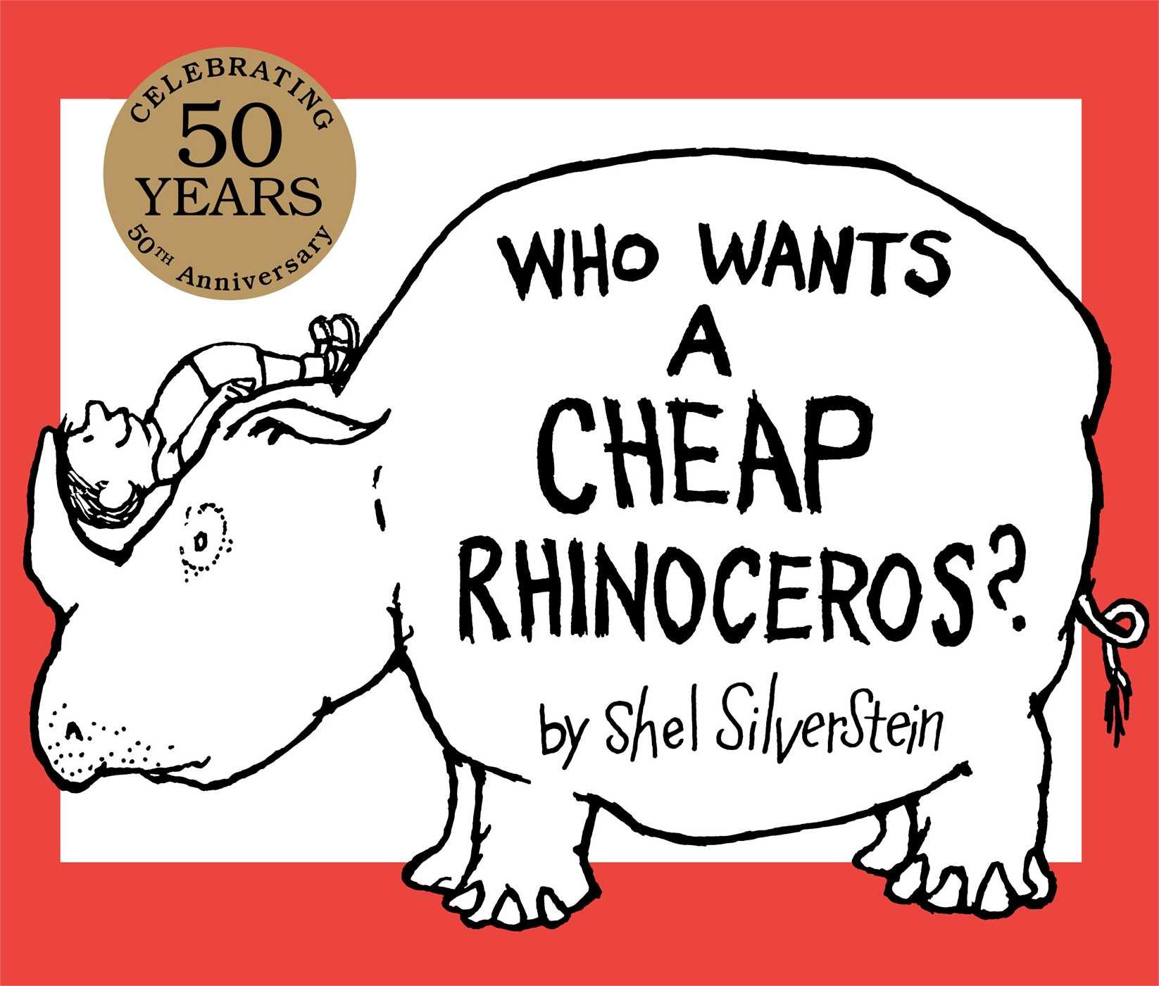 who wants a cheap rhinoceros 50th anniversary edition shel silverstein amazoncom books