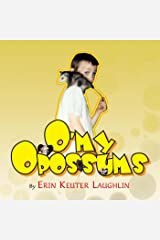 O'my Opossums Kindle Edition