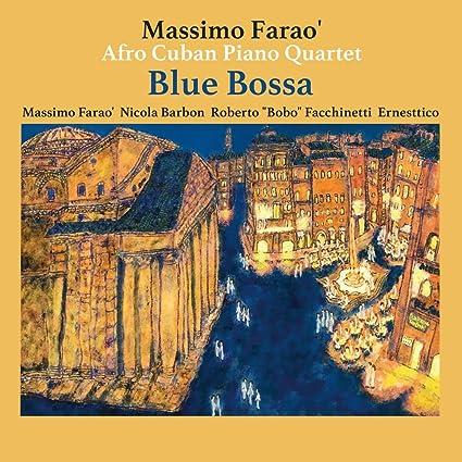 MASSIMO / AFRO CUBAN PIANO TRIO FARAO - Blue Bossa - Amazon.com Music