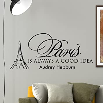 Amazoncom Wall Decal Quote Decal Paris Is Always A Good Idea