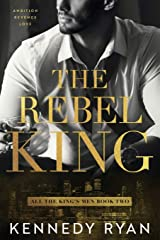 The Rebel King (All the King's Men) Paperback