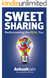 Sweet Sharing: Rediscovering the REAL You