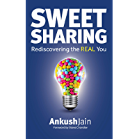 Sweet Sharing: Rediscovering the REAL You (English Edition)
