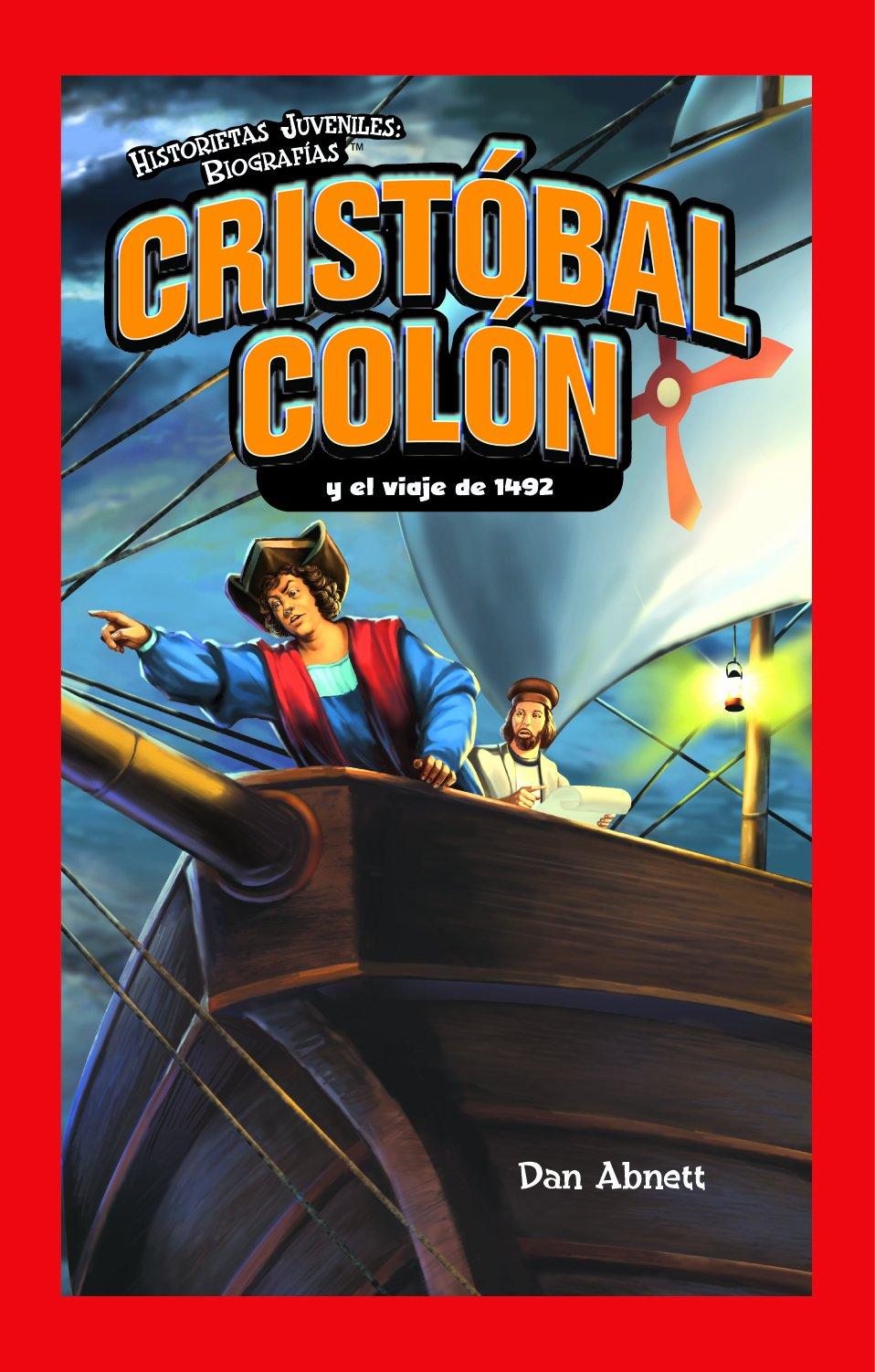 cristobal-colon-y-el-viaje-de-1492-christopher-columbus-and-the-voyage-of-1492-historietas-juveniles-biografias-jr-graphic-biographies-spanish-edition