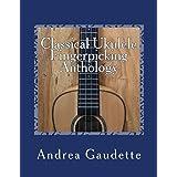 Classical Ukulele Fingerpicking Anthology: 48 Contrapuntal Arrangements for GCEA Ukulele
