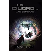 La Ciudad de las Esferas (Trilogia de las Esferas nº 1) (Spanish Edition) Aug 11, 2013