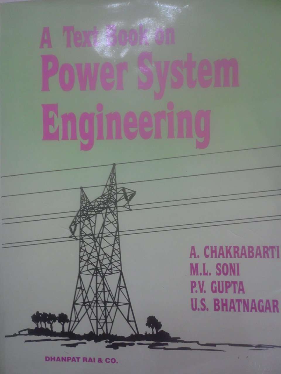 A Text Book on Power System Engineering: M L  SONI, P V