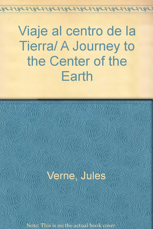 Viaje al centro de la Tierra/A Journey to the Center of the Earth