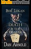 Bob Logan - Death Is The Dealer