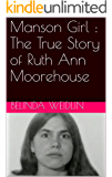 Manson Girl : The True Story of Ruth Ann Moorehouse