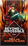 Hell and worse places (Beyond The Impossible Book 4)