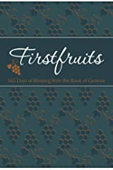 Firstfruits: 365 Days of Blessing from the Book of Genesis (The Passion Translation) Kindle Edition