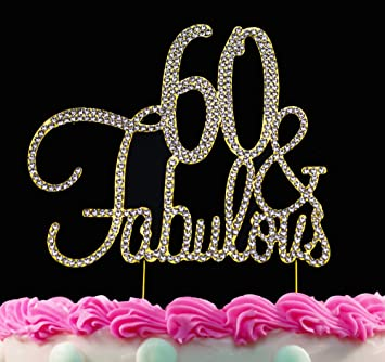 60th Birthday Cake Toppers 60 And Fabulous Gold Bling Party Decorations By Yacanna