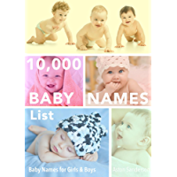 Baby Names: 10,000 Baby Names List with Baby Names for Girls & Baby Names for Boys (The Stress-Free Baby Names Book 2)