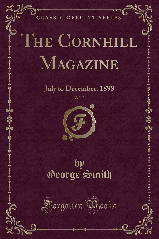 Download The Cornhill Magazine, Vol. 5: July to December, 1898 (Classic Reprint) pdf