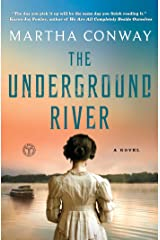 The Underground River: A Novel Kindle Edition