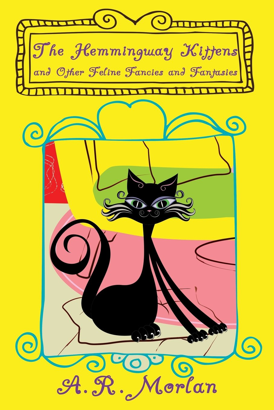 Download The Hemingway Kittens and Other Feline Fancies and Fantasies pdf epub