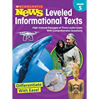 Scholastic News Leveled Informational Texts: Grade 5: High-Interest Passages at Three Lexile Levels with Comprehension…