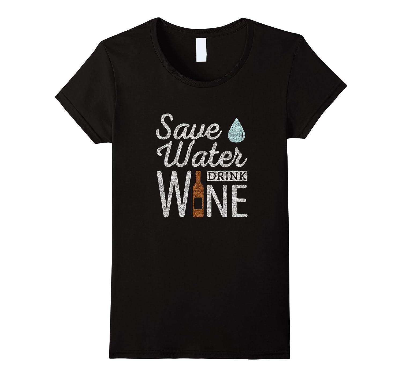 Save water drink wine T-Shirt-Awarplus