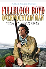 FULLBLOOD BOYD Overmountain Man: A Western Novel Kindle Edition