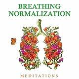 Breathing Normalization Meditations