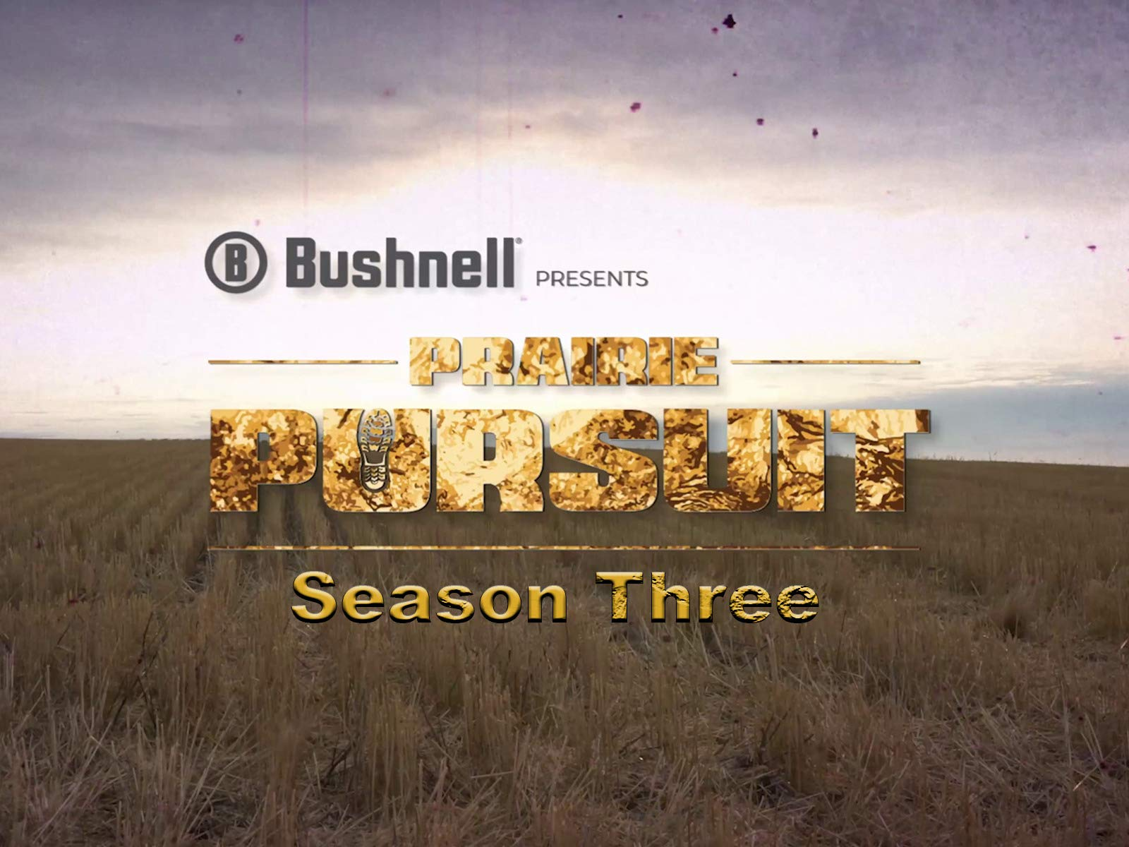 Bushnell Presents: Prairie Pursuit - Season 3