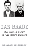 Ian Brady: The untold story of the Moors Murders (English Edition)