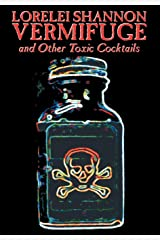 Vermifuge and Other Toxic Cocktails Hardcover