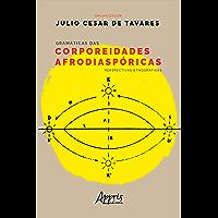 Gramáticas das Corporeidades Afrodiaspóricas: Perspectivas Etnográficas