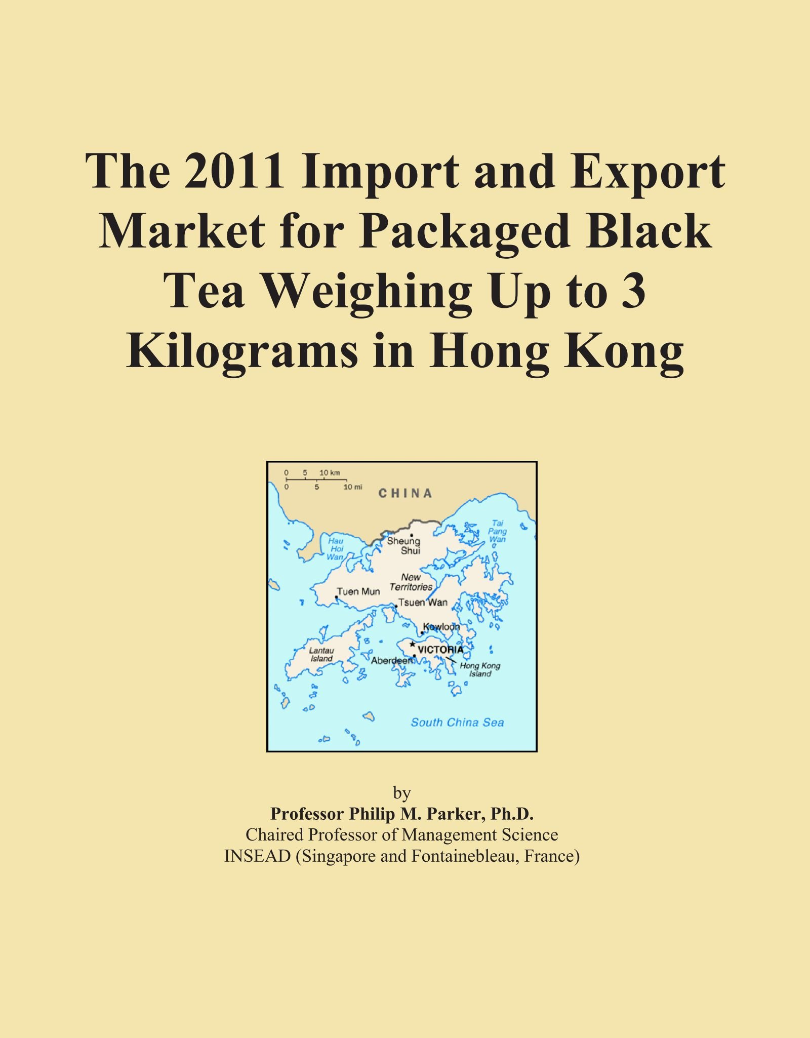 The 2011 Import and Export Market for Packaged Black Tea Weighing Up to 3 Kilograms in Hong Kong pdf epub