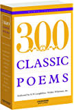 300 CLASSIC POEMS:经典诗歌300首(英文原版,免费下载配套朗读) (西方经典英文读物 Book 9) (English Edition)