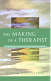 The Making of a Therapist: A Practical Guide for the Inner Journey (Norton Professional Books)