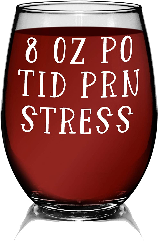 PO TID PRN Stress Wine Glass