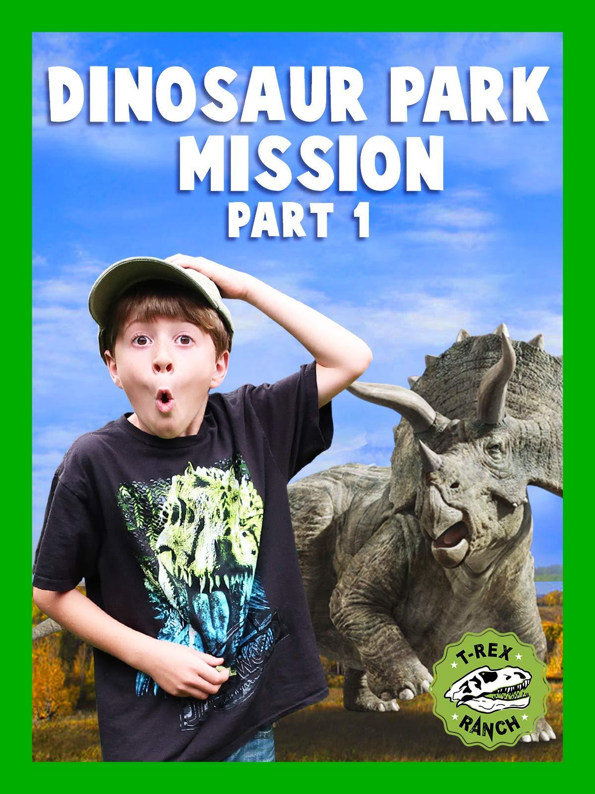 Dinosaur Park Mission Part 1 - T-Rex Ranch