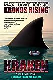 KRONOS RISING: KRAKEN (volume 2 of 3): If you can't beat 'em, eat 'em.