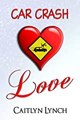 Car Crash Love: A Christmas Romance Kindle Edition