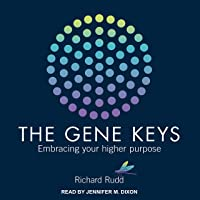 Gene Keys: Embracing Your Higher Purpose