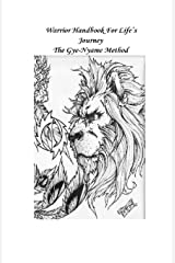 Warrior Hand Book For Life's Journey: The Gye-Nyame Method Paperback