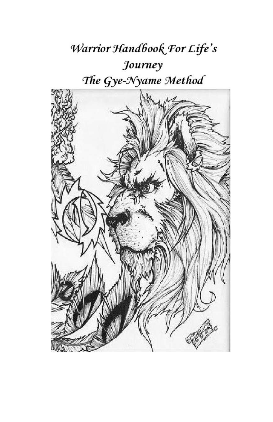 Warrior Hand Book For Lifes Journey: The Gye-Nyame Method: Amazon.es: Gye-Nyame, Bro. ha2tim: Libros en idiomas extranjeros