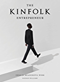 The Kinfolk Entrepreneur: Ideas for Meaningful Work (English Edition)